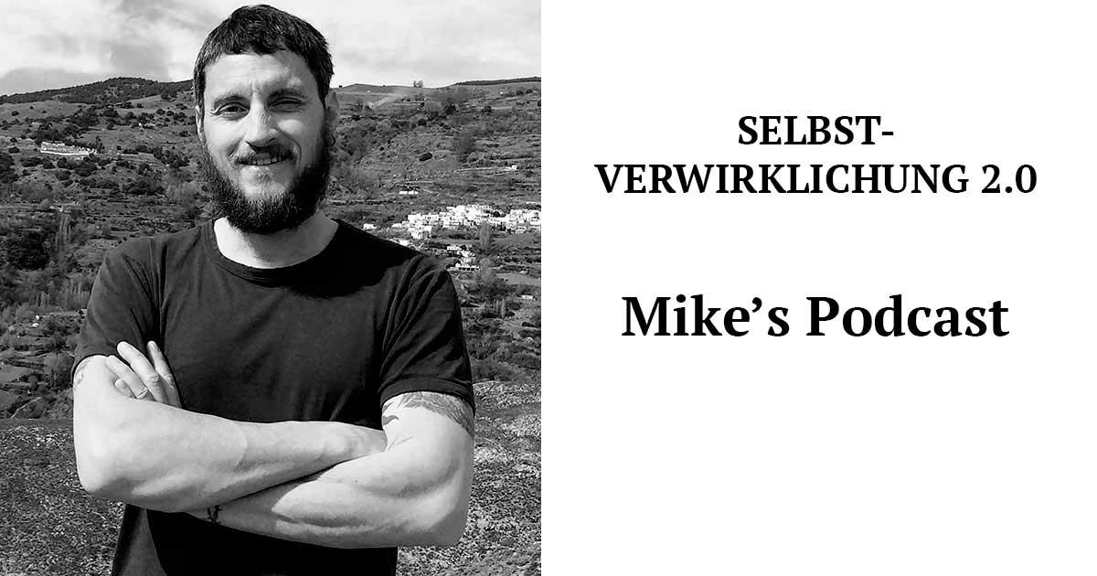 Selbstverwirklichung 2.0 Mike's Podcast Podcast von Mike Lippoldt